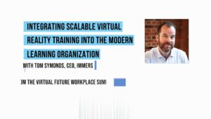 Integrating Scalable Virtual Reality Training Into the Modern Learning Organization