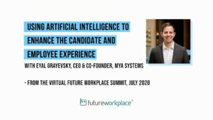 Using Artificial Intelligence To Enhance the Candidate and Employee Experience