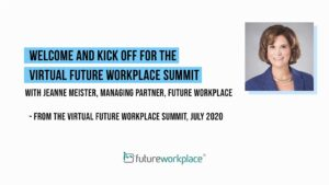 Welcome and Kick Off for the Virtual Future Workplace Summit