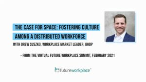 The Case for Space: Fostering Culture Among a Distributed Workforce